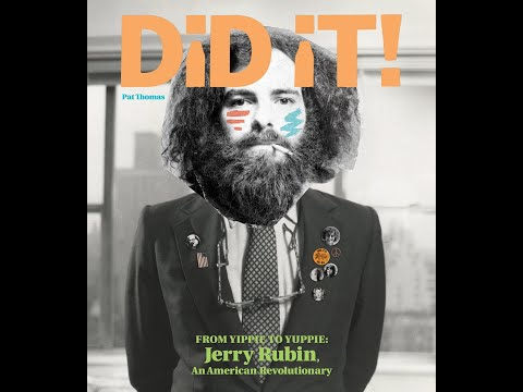 Did It! From Yippie To Yuppie: Jerry Rubin, An American Revolutionary Preview