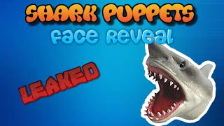 SHARK PUPPET FACE REVEAL LEAKED!!