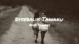 Download Disebalik Tawaku – Acap Tarabas (Lirik Video)