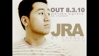 J.R.A - By Chance (You and I) [Studio Version]