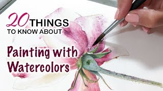 20 Things You Must Know About Painting with Watercolors