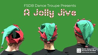 """A Jolly Jive"" - FSDB Dance Troupe Performance"