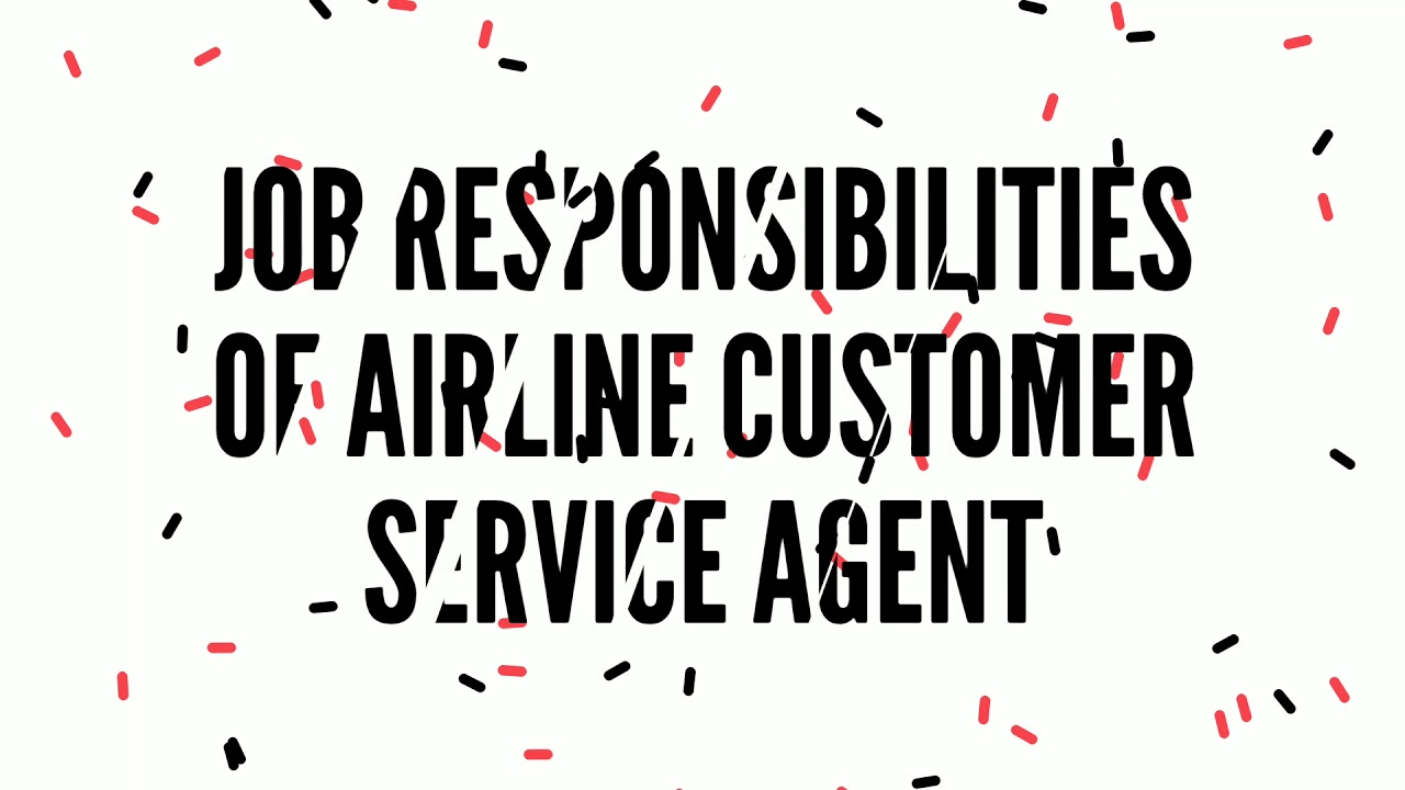 Airline Customer Service Agent Job Responsibility, CSA Job Roles, Ground Staff Job Responsibility