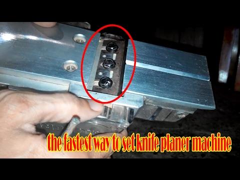 Cara Kilat Memasang, Menyetel, Setting Pisau Mesin Planer / Serut yang Benar