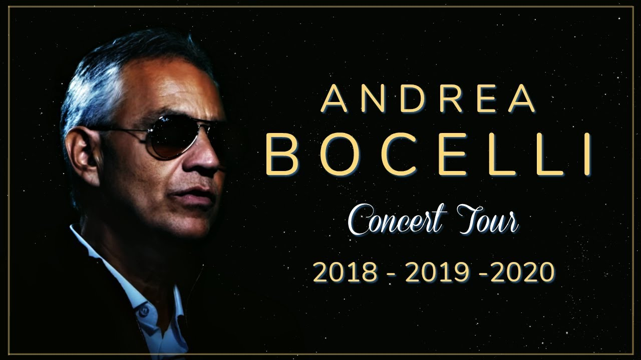 Upcoming Tour Dates 2020 Andrea Bocelli   Concert Tour (Dates/Tickets) 2018/2019/2020   YouTube