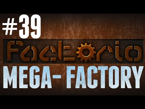 Factorio - MEGA-FACTORY - #39 - FINALLY! BLUE SCIENCE!!!