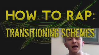 How To Rap: Transitioning Between Rhyme Schemes