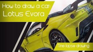 How to draw a car : Lotus evora [ Art feel ]