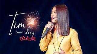 LONA - TÌM (Cover)   CHÂN ÁI