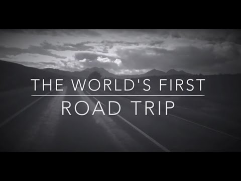 The world's first ever road trip