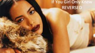 Aaliyah-If Your Girl Only Knew   REVERSED