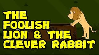 Animated & Cartoon Stories For Kids || The Foolish Lion and The Clever Rabbit