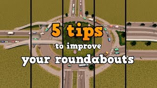 5 TIPS to improve your roundabouts in Cities Skylines