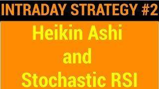Intraday Strategy #2 - Heikin Ashi and Stochastic RSI | HINDI