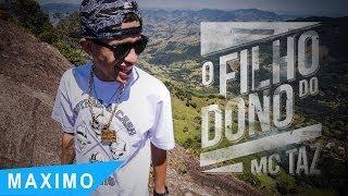 MC TAZ  - O Filho do Dono (Webclipe Oficial) thumbnail