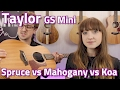Taylor GS Mini Comparison - Spruce vs Mahogany vs Koa