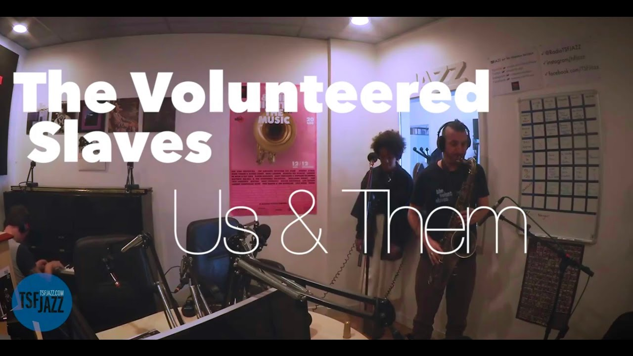 "The Volunteered Slaves ""Us and Them"" 