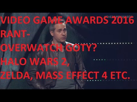 Video Game Awards 2016- RANT Overwatch GOTY? Halo Wars 2 Etc