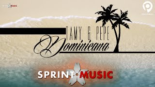 Tamy & Pepe - Dominicana | Official Single