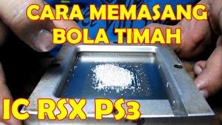 CARA MEMASANG BOLA TIMAH IC RSX PS3 #Tutor 7