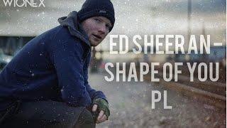 Baixar Ed Sheeran - Shape Of You (PL)