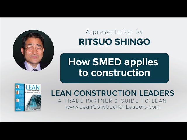 Ritsuo Shingo shares how SMED applies to construction