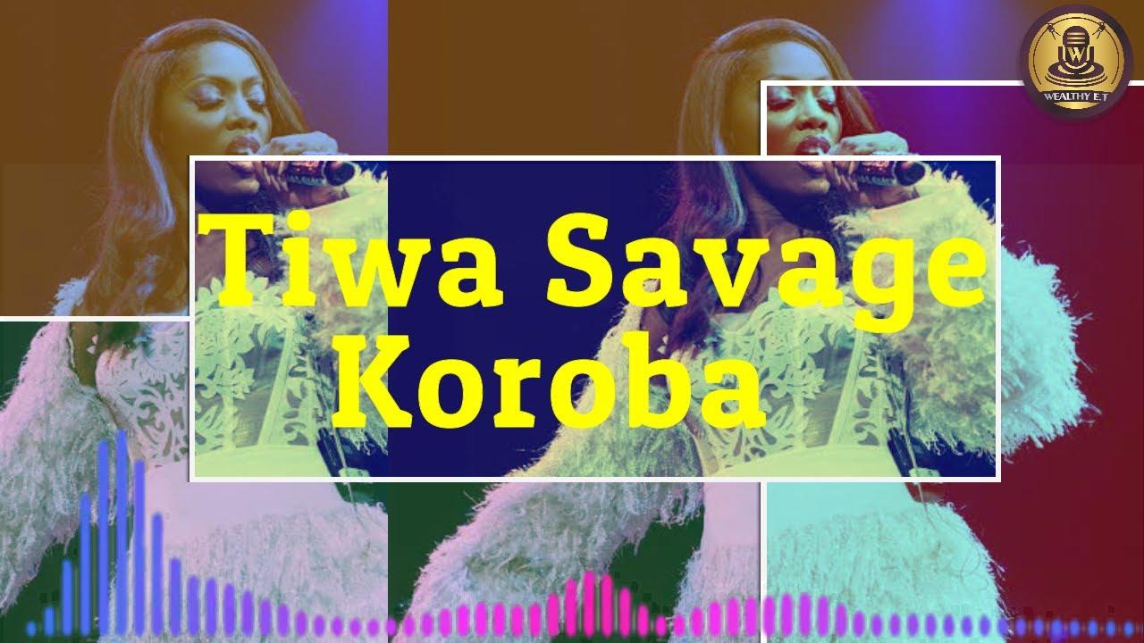 Tiwa Savage – Koroba (Official Audio)