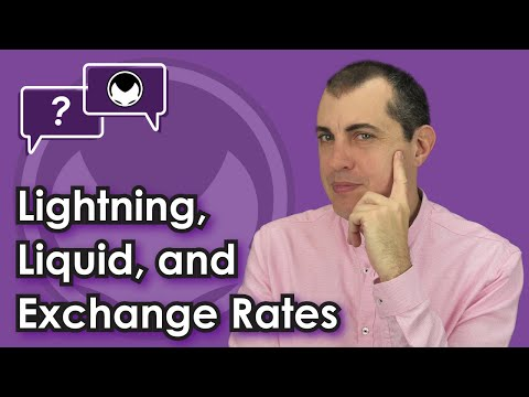 Bitcoin Q&A: Lightning, Liquid, And Exchange Rates