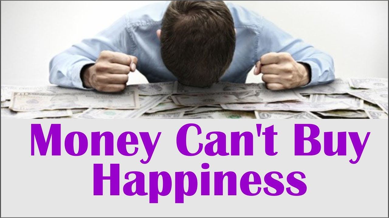 Money can't buy happiness persuasive essay