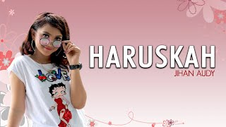 [4.03 MB] Jihan Audy - Haruskah (Official Music Video)