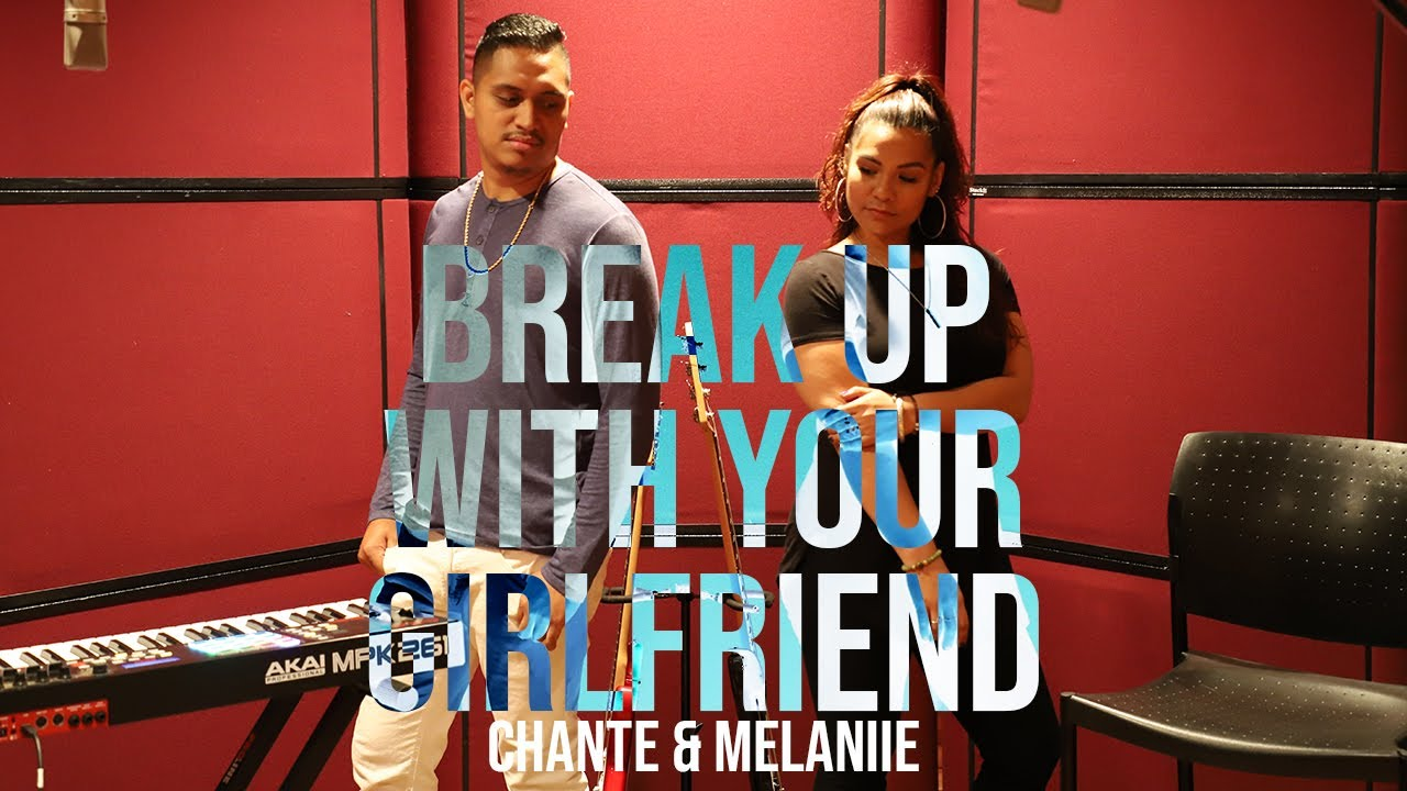 Break Up With Your Girlfriend - Ariana Grande (Chante & Melaniie Remix)