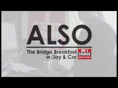 ALSO ft. The Bridge Breakfast w/Jay & Cor - September 14th, 2017
