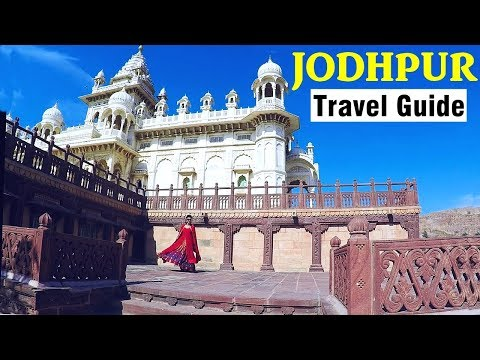 Jodhpur Travel Guide - Top Things To Do | Rajasthan Travel Series
