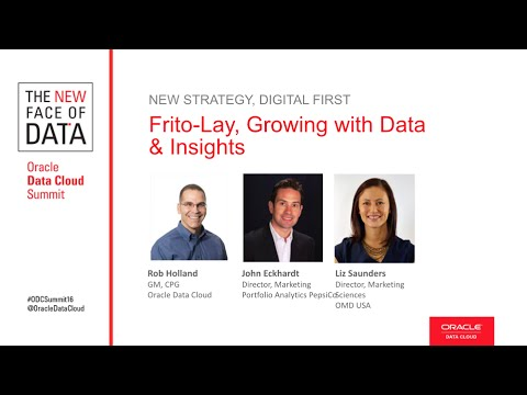 Oracle Data Cloud Summit Sessions 2016: Frito-Lay, Growing with Data & Insights