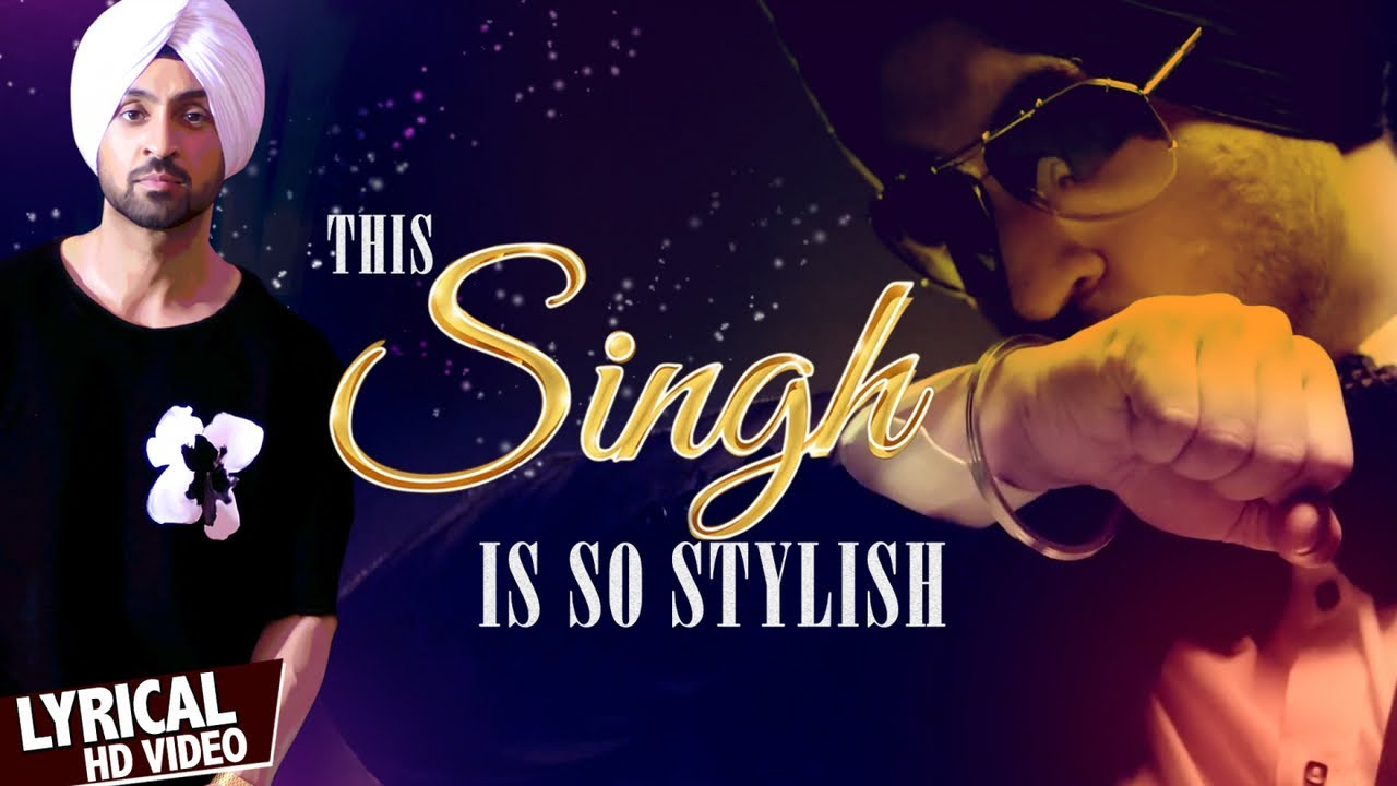 This Singh Is So Stylish  ( Lyrical Video ) - Diljit Dosanjh Ft. Ikka