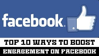 Top 10 Ways to Boost Engagement on Facebook 2018 - The Knock List