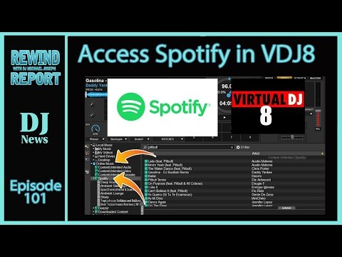 Spotify Live in Virtual DJ 8 - The Rewind Report episode 101 (See Notes for Update)