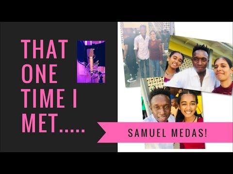 That one time I met Samuel Medas! | GRACE ETWARU