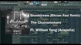 The Chainsmokers - Bloodstream (Bikram Paul Remix) ft. William Yang    MusicMemes