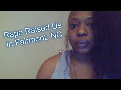 Rape Raised Us In Fairmont, NC