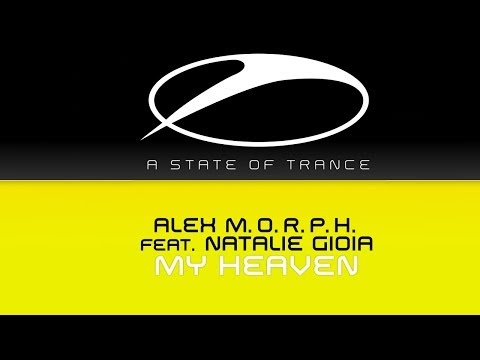 Alex M.O.R.P.H. feat Natalie Gioia - My Heaven (Original Mix)