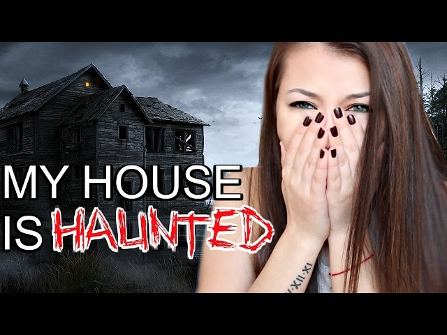 STORY TIME: MY HOUSE IS HAUNTED