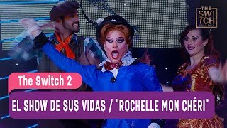 "The Switch 2 - El Show de sus vidas / ""Rochelle Mon Chéri"" - Mejores Momentos / Capítulo 30"