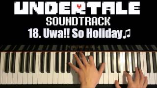 Undertale OST - 18. Uwa!! So Holiday♫ (Piano Cover by Amosdoll)