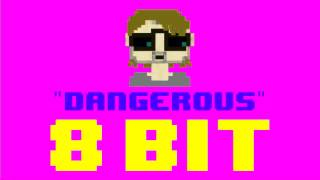 Dangerous (8 Bit Remix Cover Version) [Tribute to David Guetta ft. Sam Martin] - 8 Bit Universe