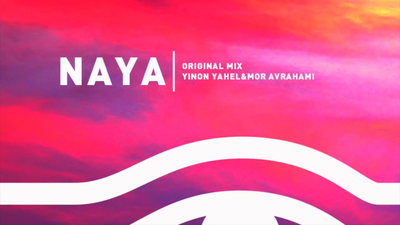Download Yinon Yahel & Mor Avrahami - Naya (Original Mix)