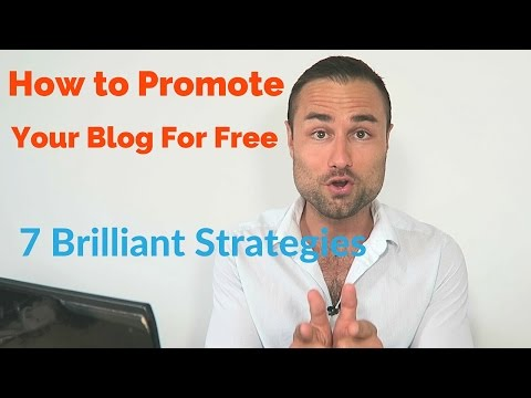7 Brilliant Strategies To Promote Your Blog For Free