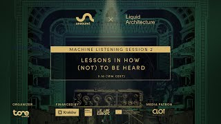 Machine Listening Session 2 - Lessons In How (Not) To Be Heard