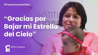 Testimonio: no lograba tener bebés y me convertí en mamá gracias Ingenes | Ingenes