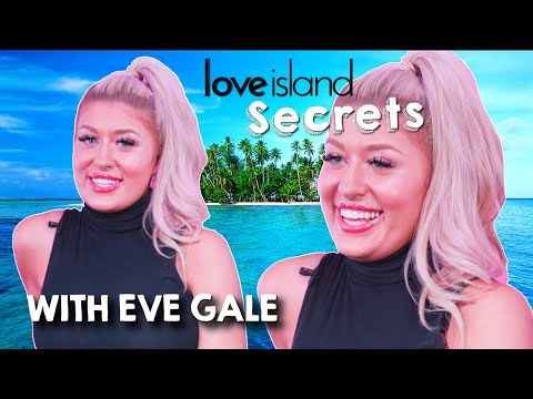 Love Island's Eve Gale Exposes Gruelling Filming Schedule   Love Island Secrets